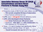 association between serum 25 oh d concentrations and bone stress fractures in finnish young men