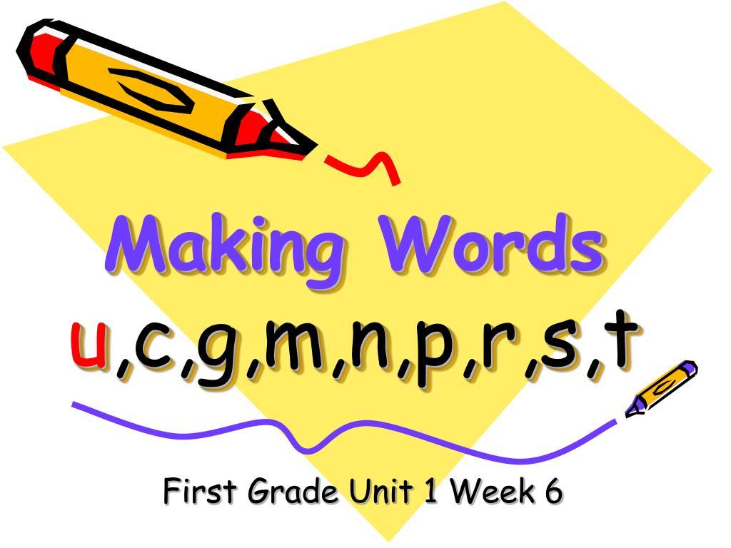 making words u c g m n p r s t l.