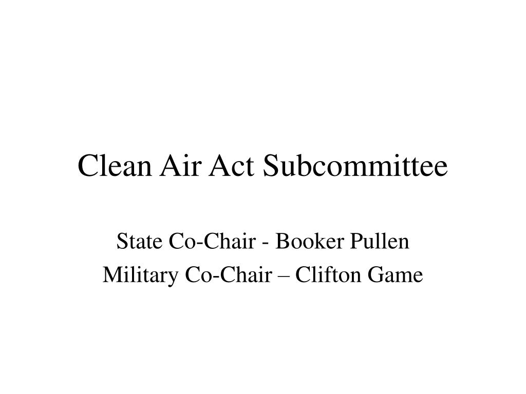 clean air act subcommittee l.
