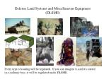 defense land systems and miscellaneous equipment dlsme