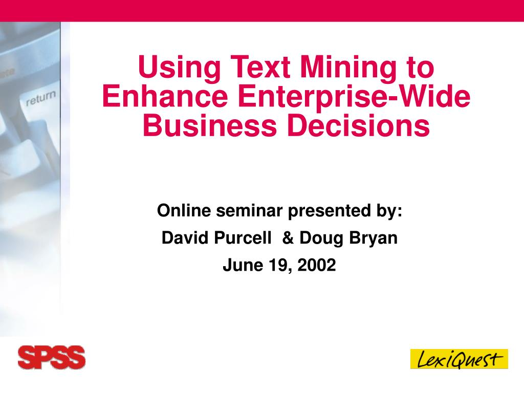 using text mining to enhance enterprise wide business decisions l.