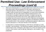 permitted use law enforcement proceedings cont d24