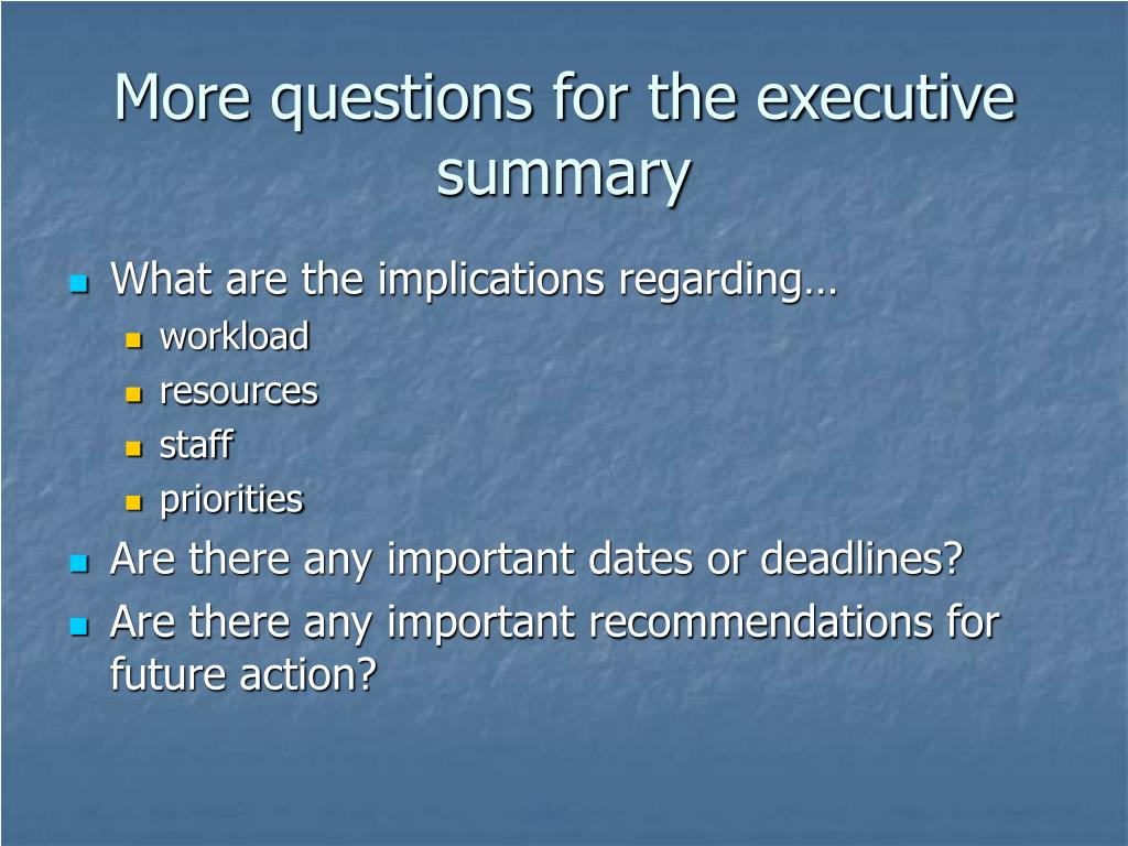 More questions for the executive summary