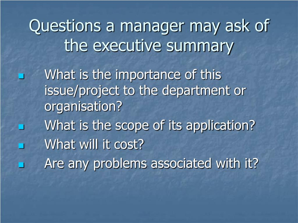 Questions a manager may ask of the executive summary
