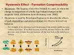 hysteresis effect formation compressibility