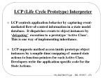 lcp life cycle prototype interpreter