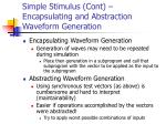 simple stimulus cont encapsulating and abstraction waveform generation