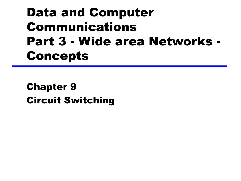 data and computer communications part 3 wide area networks concepts l.