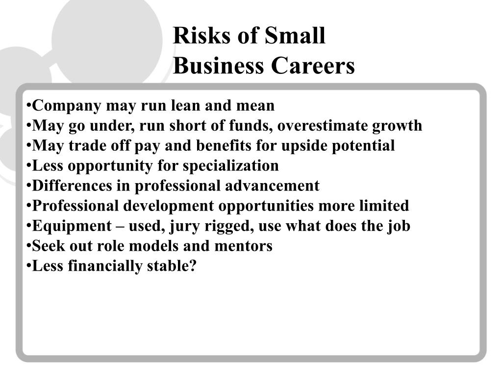 Risks of Small