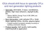 ious should shift focus to specialty cfls and next generation lighting products