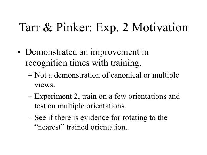Tarr & Pinker: Exp. 2 Motivation