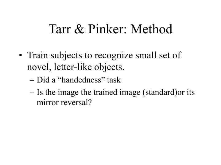 Tarr & Pinker: Method