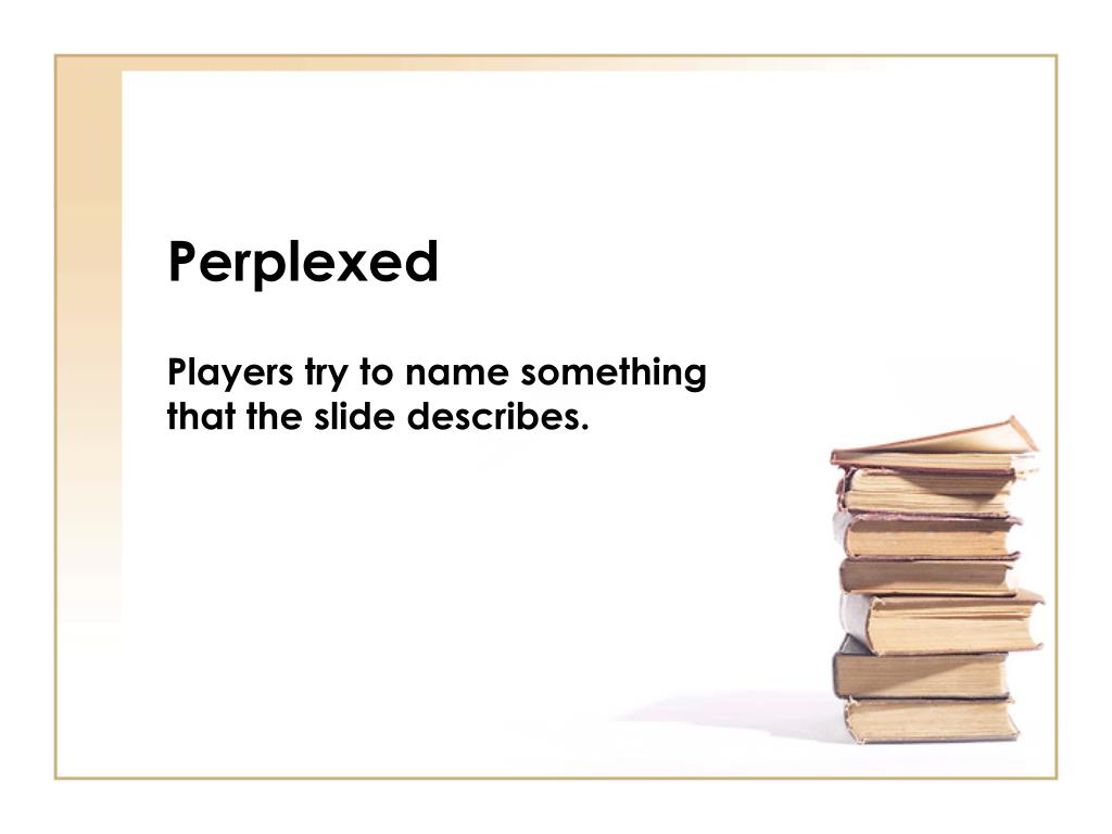perplexed l.