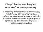 oto problemy wynikaj ce z utrudnie w rozwoju mowy