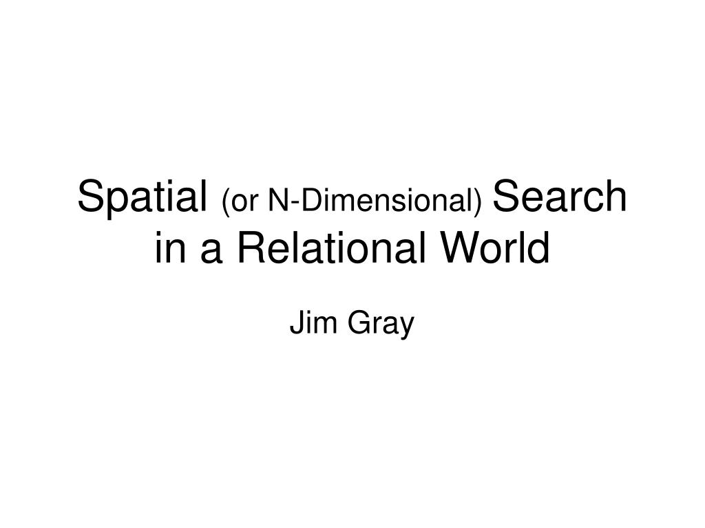 spatial or n dimensional search in a relational world l.