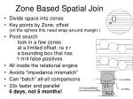 zone based spatial join