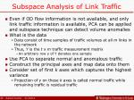 subspace analysis of link traffic
