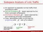 subspace analysis of link traffic12