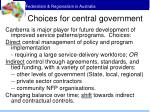 choices for central government