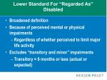 lower standard for regarded as disabled