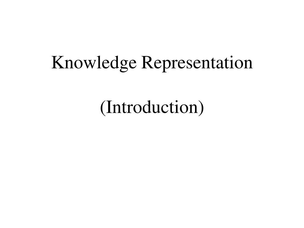 knowledge representation introduction l.