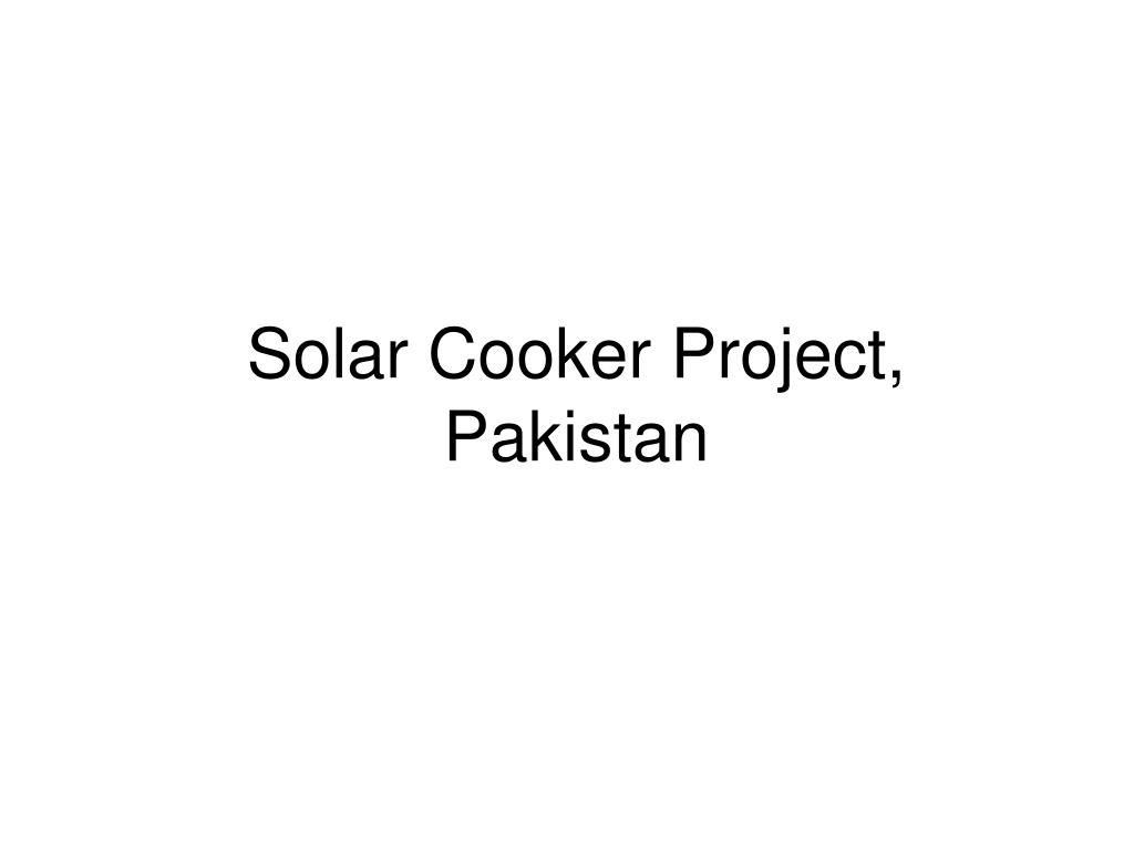 solar cooker project pakistan l.