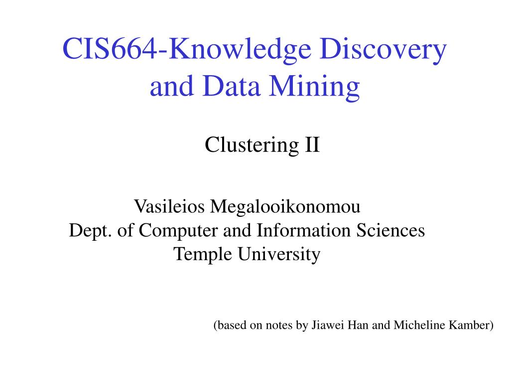 cis664 knowledge discovery and data mining l.