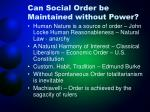 can social order be maintained without power