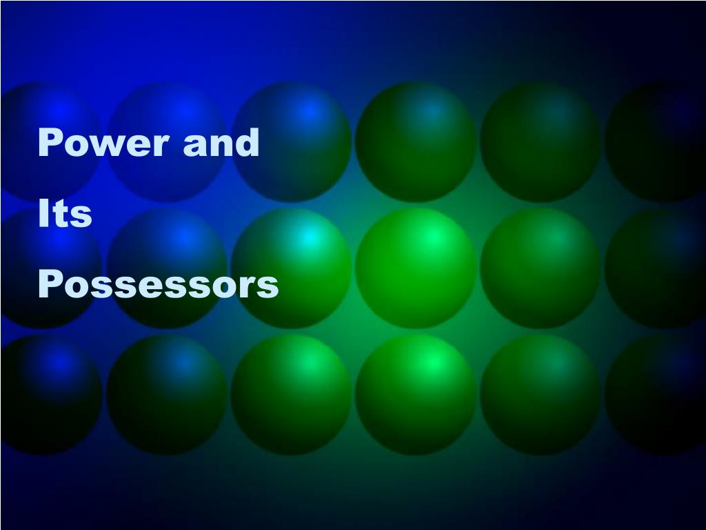 power and its possessors l.
