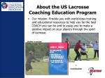 about the us lacrosse coaching education program