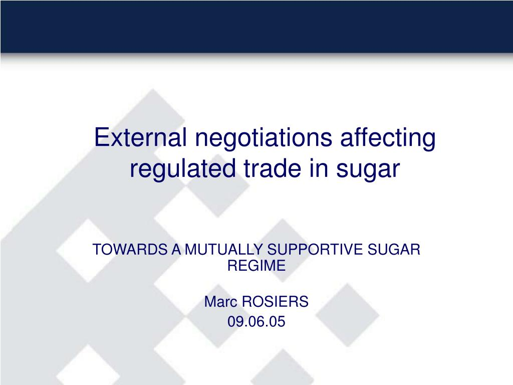 external negotiations affecting regulated trade in sugar l.