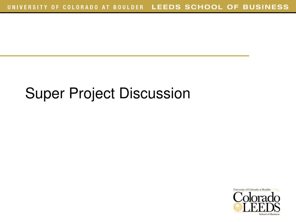 super project discussion l.