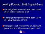 looking forward 2008 capital gains