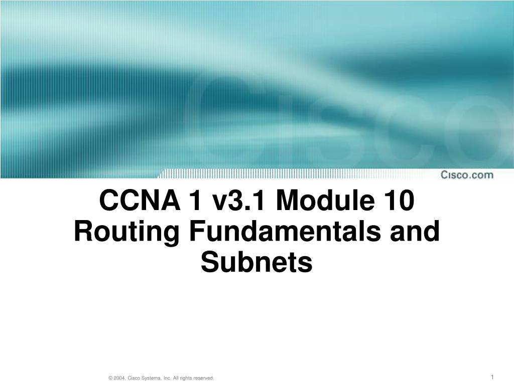 ccna 1 v3 1 module 10 routing fundamentals and subnets l.