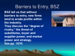 barriers to entry bsz