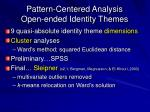 pattern centered analysis open ended identity themes