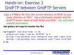 hands on exercise 3 gridftp between gridftp servers