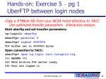 hands on exercise 5 pg 1 uberftp between login nodes