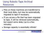 using robotic tape archival resources32