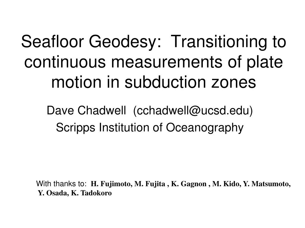 seafloor geodesy transitioning to continuous measurements of plate motion in subduction zones l.
