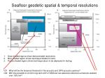 seafloor geodetic spatial temporal resolutions