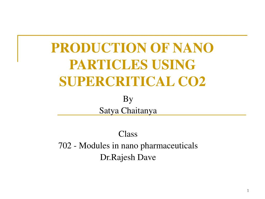 production of nano particles using supercritical co2 l.