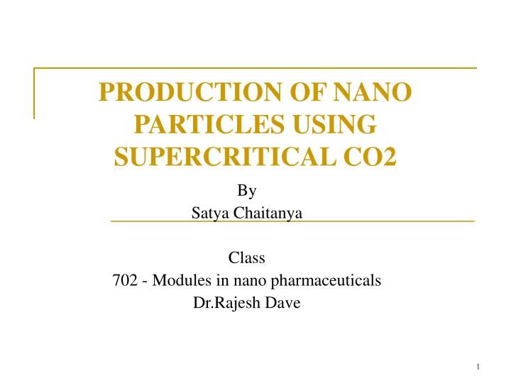 production of nano particles using supercritical co2 n.