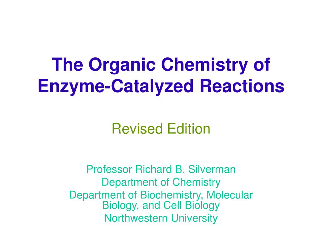 the organic chemistry of enzyme catalyzed reactions revised edition l.