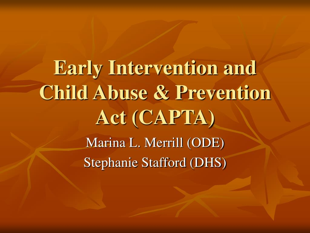 early intervention and child abuse prevention act capta l.