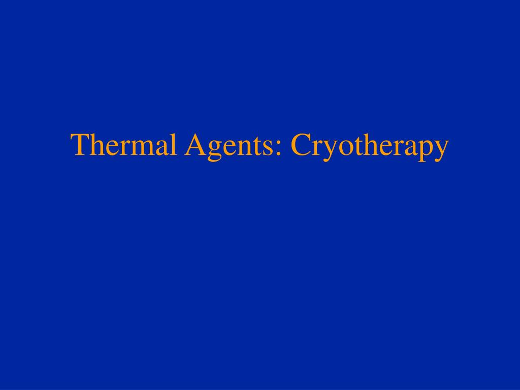thermal agents cryotherapy l.