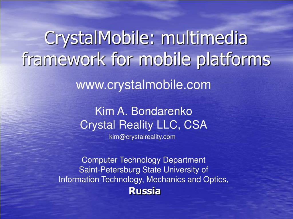 crystalmobile multimedia framework for mobile platforms l.