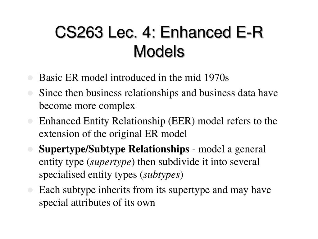 cs263 lec 4 enhanced e r models l.