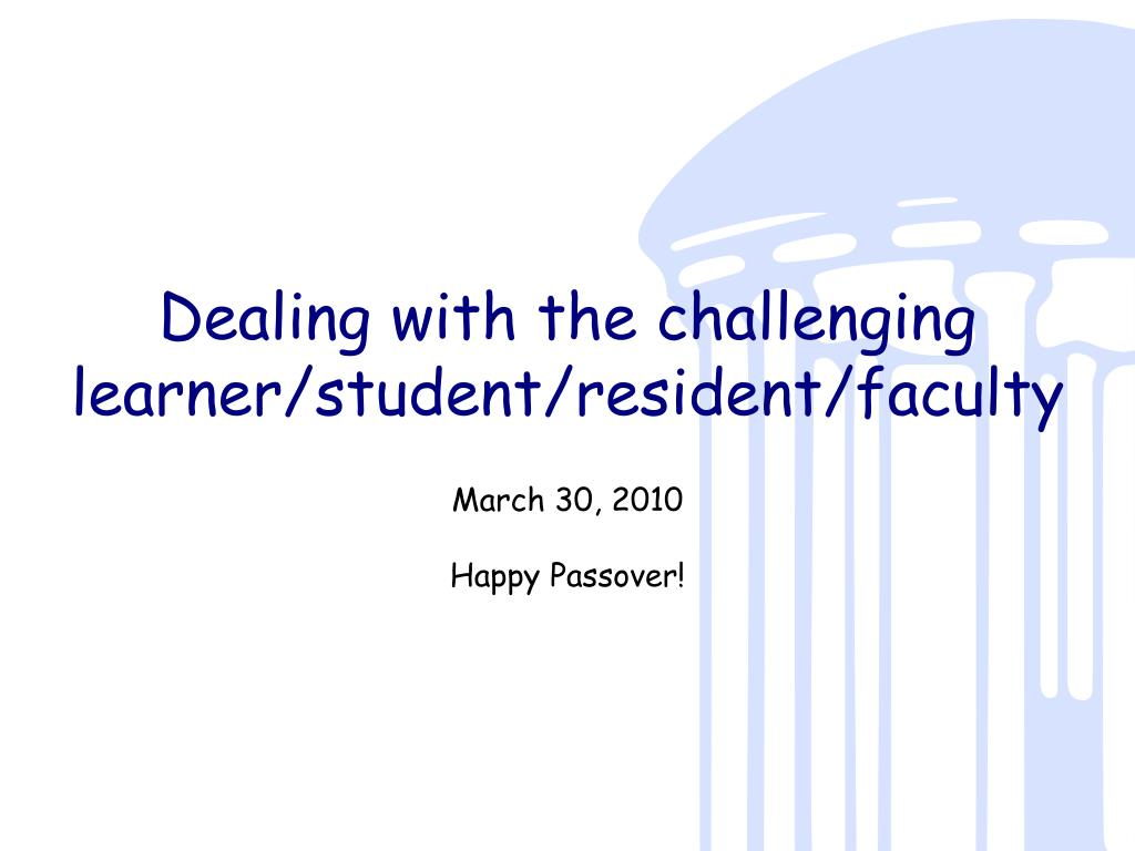 dealing with the challenging learner student resident faculty l.
