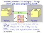 delivery guarantees via dialogs ie dialogs aren t just about programming model